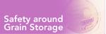 Safety around Grain Storage