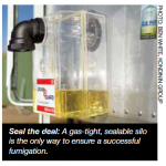 Seal the deal: A gas-tight, sealable silo is the only way to ensure a successful fumigation.